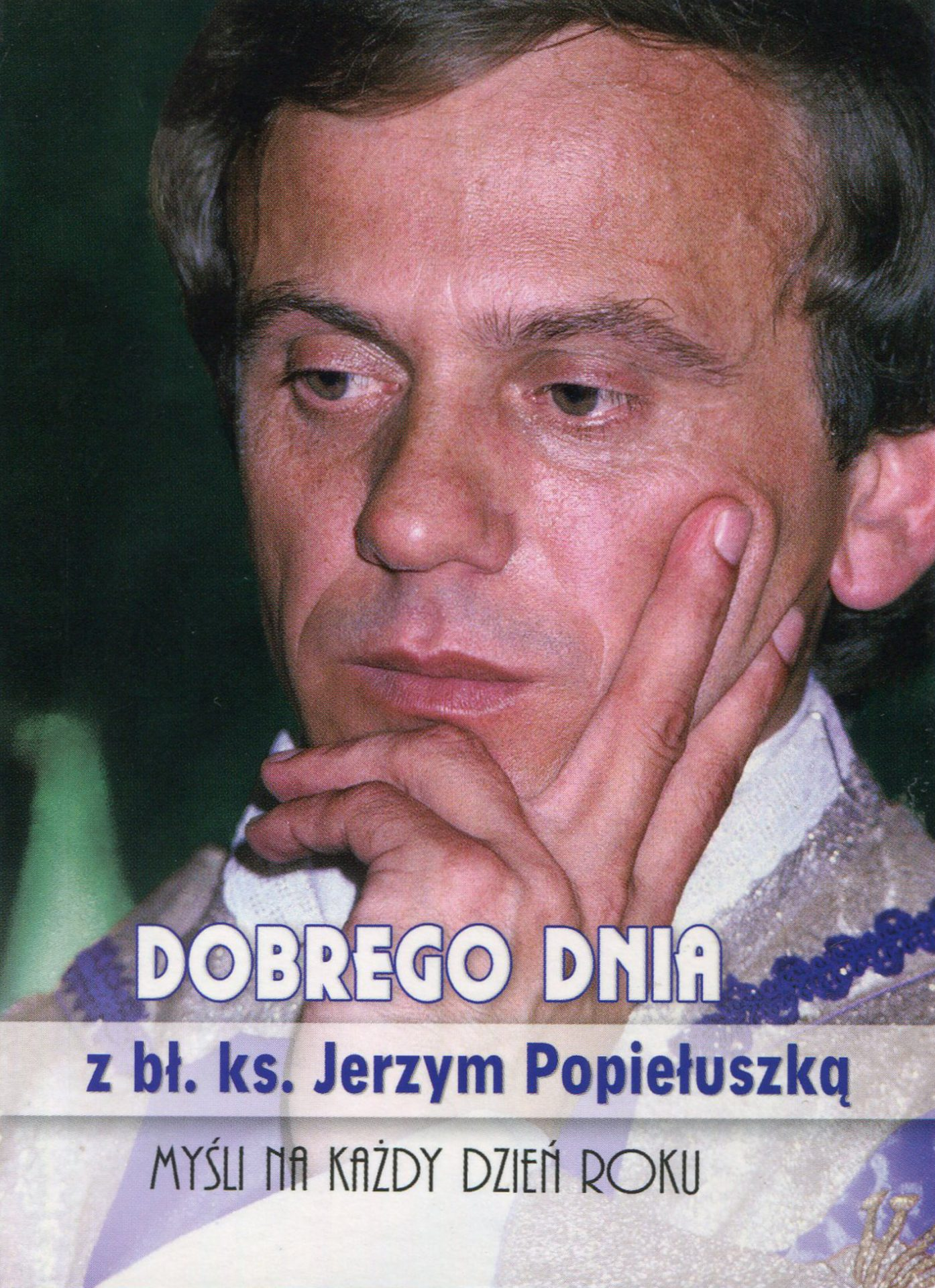Dobrego dnia z bł. ks. Jerzym Popiełuszką