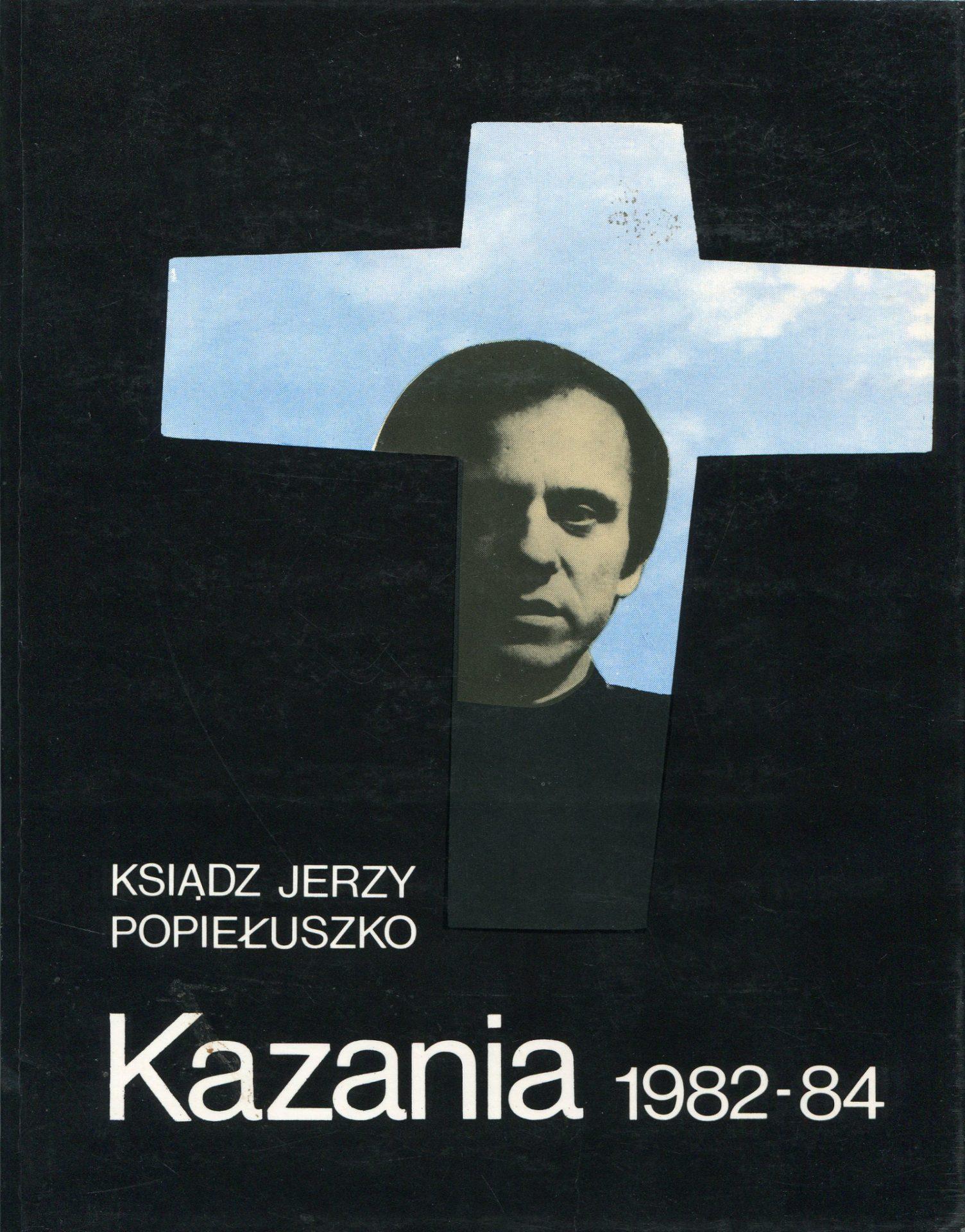 ks. Jerzy Popiełuszko, Kazania 1982-1984