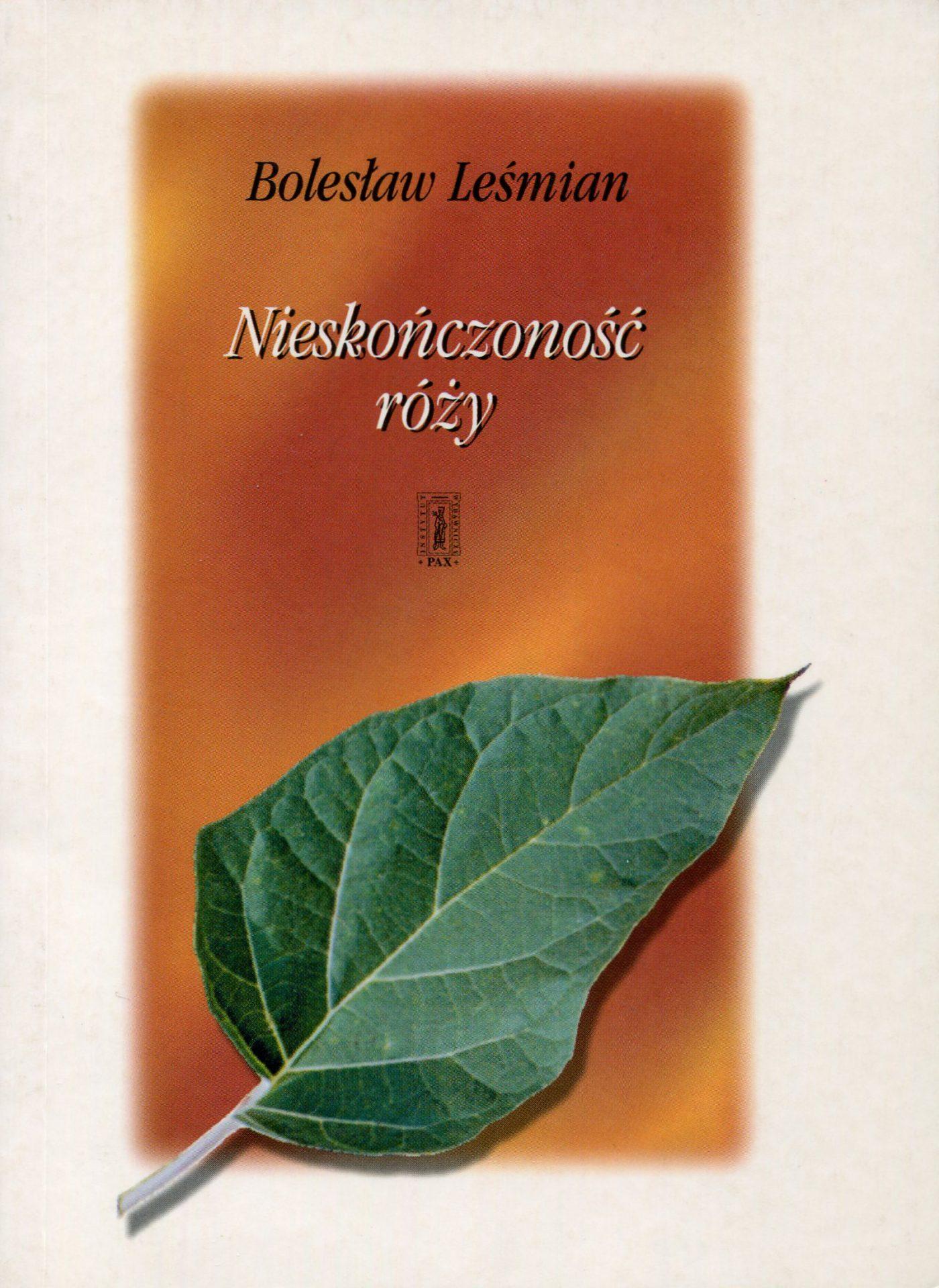 Bolesław Leśmian - Nieskończoność róży