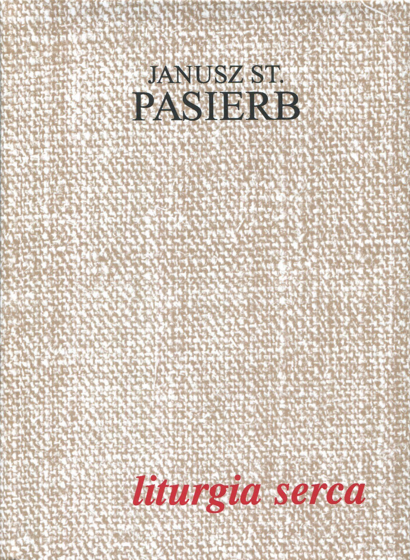 Liturgia serca - Janusz St. Pasierb