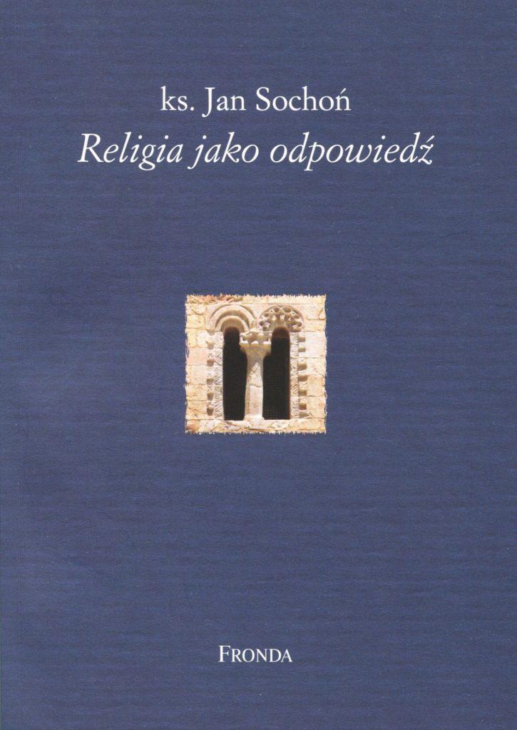 Religia jako odpowiedź. Eseje przygodne – Jan Sochoń