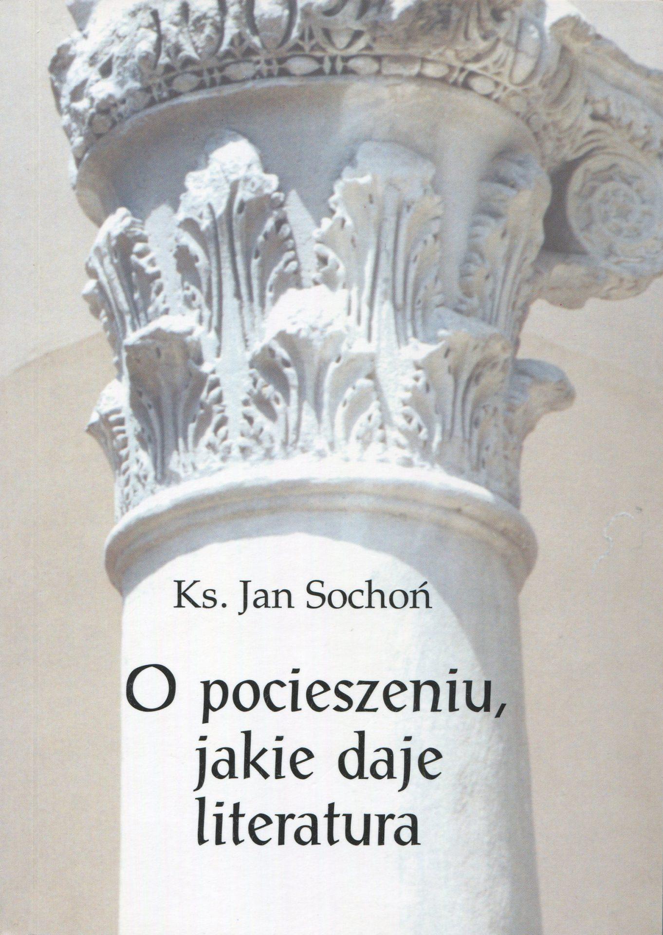 O pocieszeniu, jakie daje literatura - Jan Sochoń