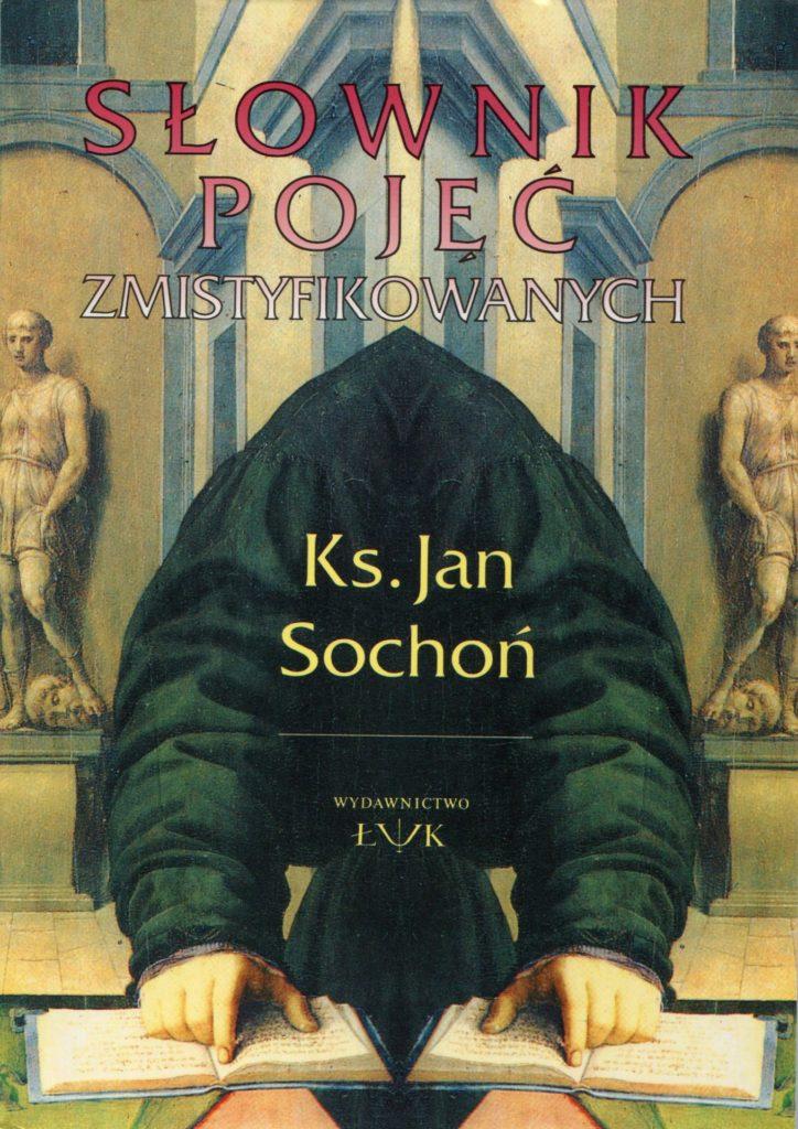 Słownik pojęć zmistyfikowanych - Jan Sochoń