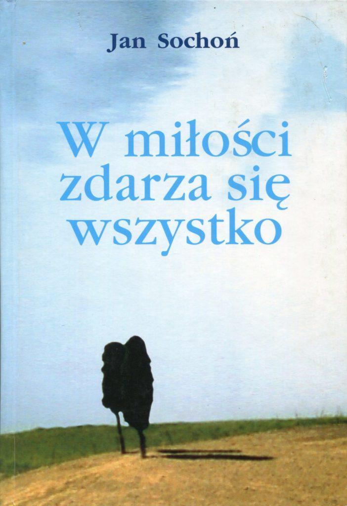 W miłości zdarza się wszystko - Jan Sochoń