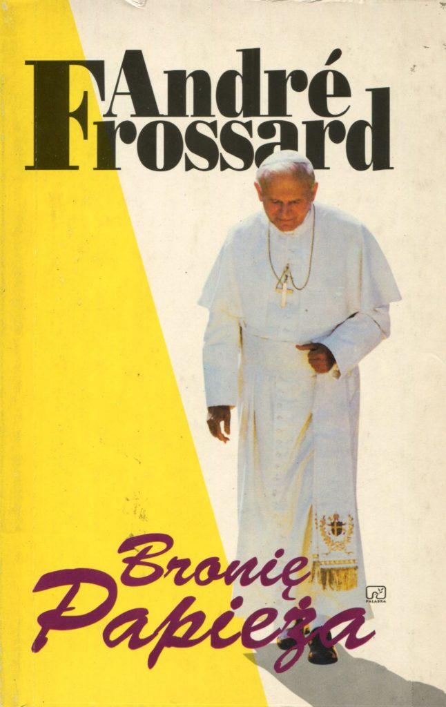 Bronię Papieża - André Frossard