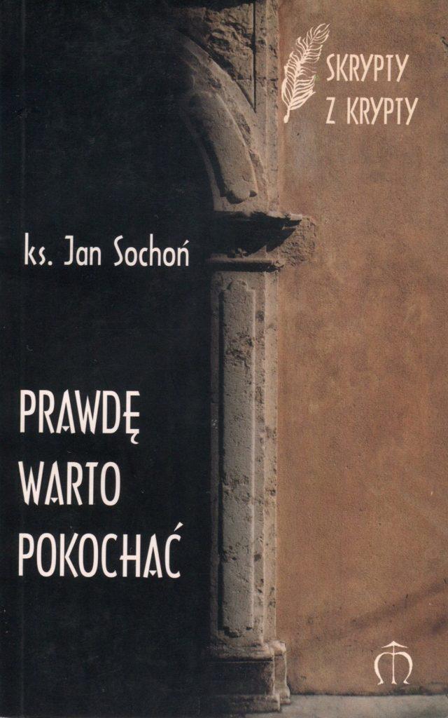 Prawdę warto pokochać - Jan Sochoń